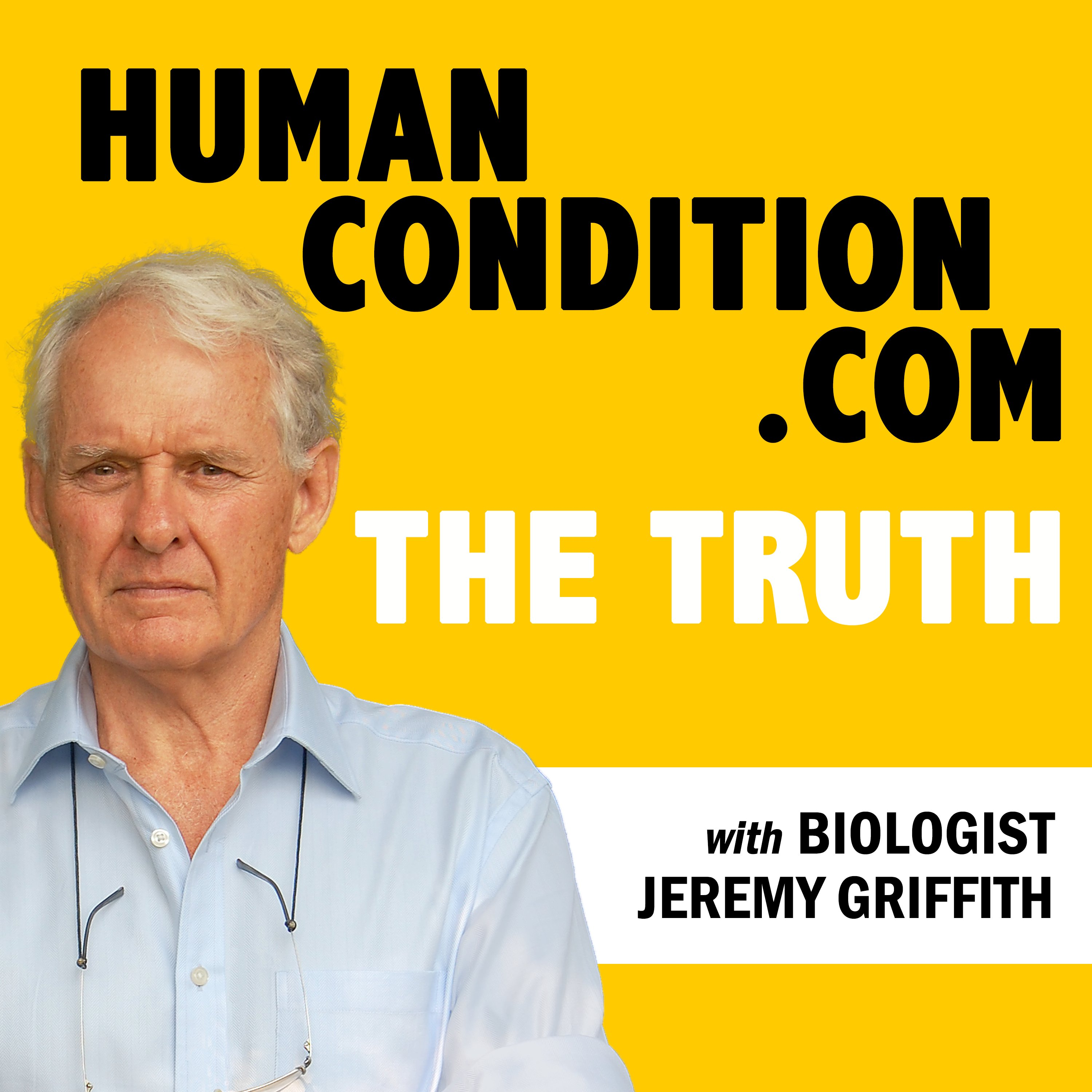 Poster saying HumanCondition.com - The Truth with Biologist Jeremy Griffith
