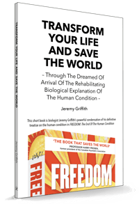 Transform Your Life and Save the World book cover - publication by Jeremy Griffith freely available from the World Transformation Movement